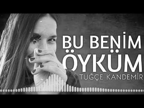 Tuğçe Kandemir - Bu Benim Öyküm (Official Music)