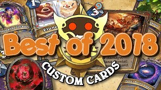 TOP CUSTOM CARDS OF 2018!! | Card Review | Hearthstone