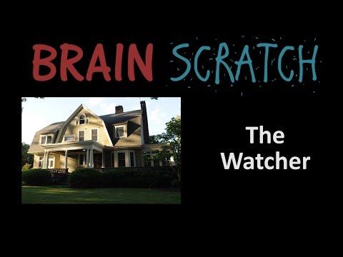 BrainScratch: The Watcher