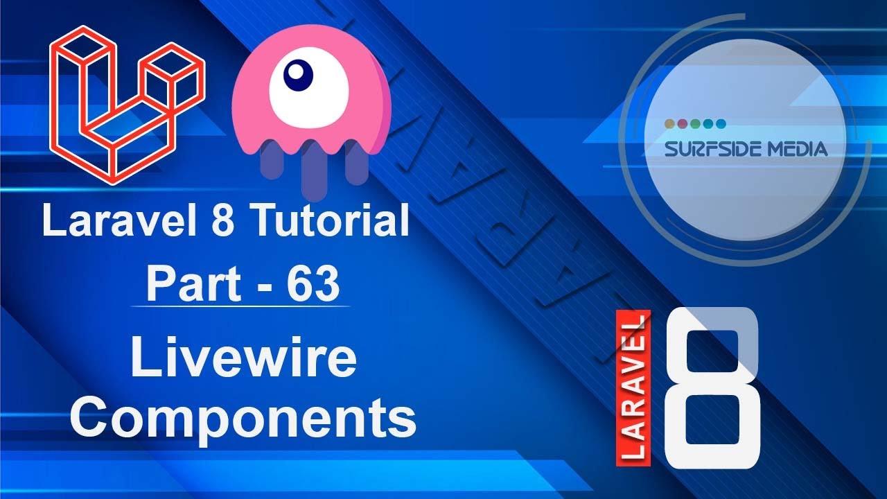 Laravel 8 Tutorial - Livewire Components