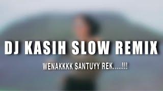 Download Lagu DJ KASIH SLOW REMIX TERBARU 2020 mp3