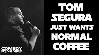 Tom Segura - Coffee