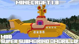 Minecraft 1.8 MOD SUPER SUBMARINO AMARILLO! Yellow Submarine Mod Español!
