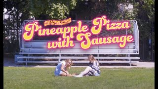 """""""Pineapple Pizza with Sausage"""" (ep.3)"""