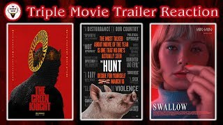 Triple Movie Trailer Reaction - THE HUNT, THE GREEN KNIGHT & SWALLOW