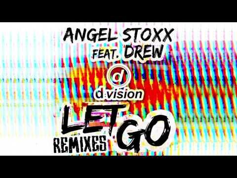 Angel Stoxx - Let Go Feat. Drew (Grum Remix)