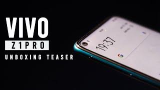 Vivo Z1 Pro Unboxing Teaser