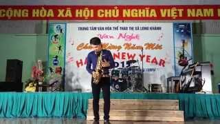 Saxophone Anh Quốc (mung xuan mới 2015 TX Long Khánh )