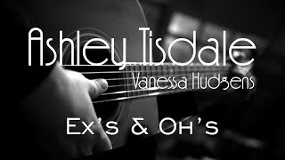 Ex's & Oh's - Ashley Tisdale ft. Vanessa Hudgens ( Acoustic Karaoke )
