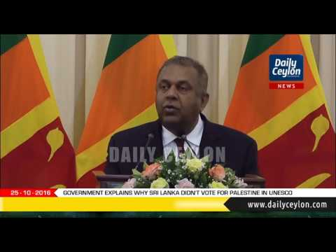 Government explains why Sri Lanka didn't vote for Palestine in UNESCO | 25-10-2016