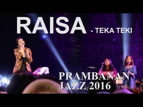 RAISA - TEKA TEKI  |  PRAMBANAN JAZZ 2016