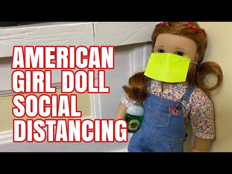 American Girl Dolls Social Distance And Stay Safe During Covid 19 Virus