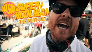 Superhooligans INVADE The Mint 400