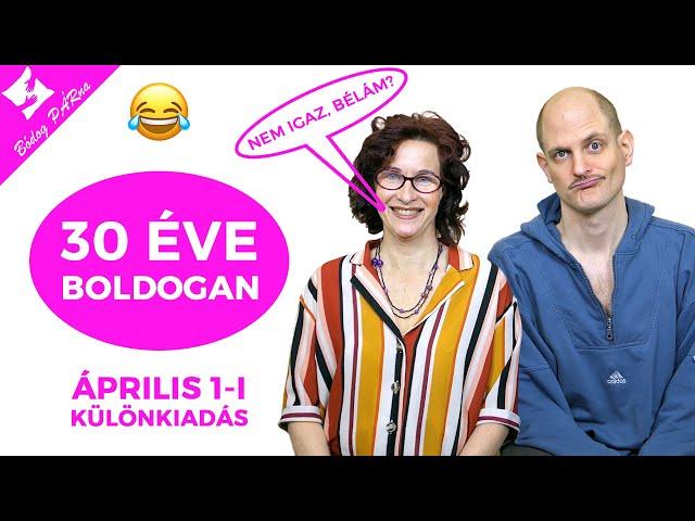 30 ÉV BOLDOGSÁG – Nem igaz, Bélám?|Áprilisi tréfa különkiadás|Boldog PÁRna|S02E13