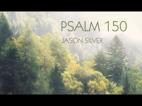 🎤  Psalm 150 Song with Lyrics - Praise Him with Everything - Jason Silver - Praise the Lord