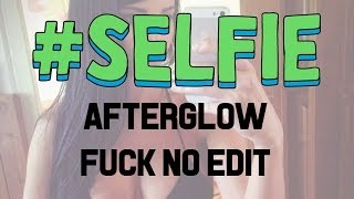 Chainsmokers - Selfie (Afterglow