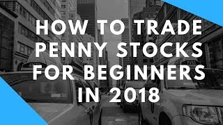How to Trade Penny Stocks for Beginners in 2017