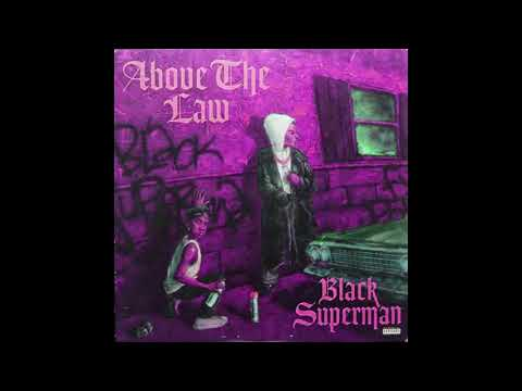 Above The Law - Black Superman [Slowed, Throwed & Chopped by eternal]