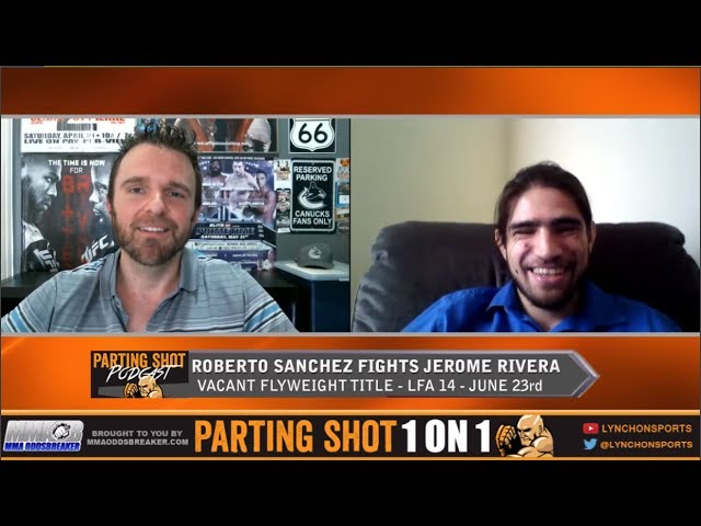 LFA 14's Roberto Sanchez talks flyweight title shot June 23rd and the UFC's 125-pound division