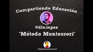 """Compartiendo Educación #25 - @dlo lopez """"Método Montessori"""""""