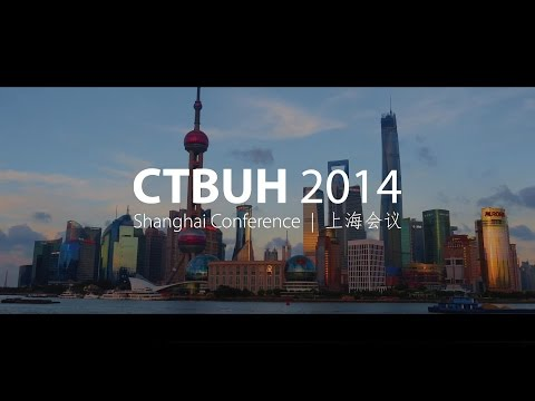 CTBUH 2014 Shanghai International Conference Highlights