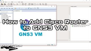 ✅ How to Add Router Image to GNS3 VM | GNS3 VM Tutorial | SYSNETTECHSolutions