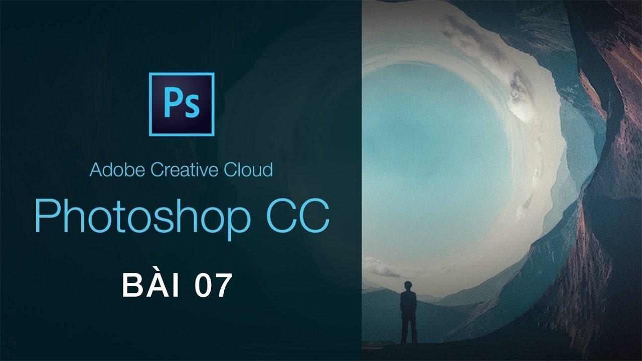 [PHOTOSHOP 2017] Học Đồ Họa Với Adobe Photoshop CC 2017 – Bài 07