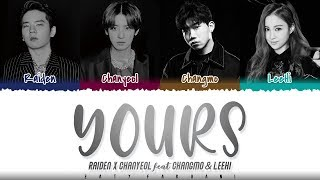 Cover images Raiden X CHANYEOL - 'YOURS' (Feat. LeeHi, CHANGMO) Lyrics [Color Coded_Han_Rom_Eng]