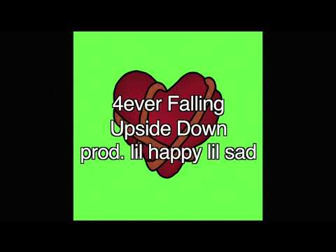 4ever Falling - Upside Down (prod. Lil Happy Lil Sad)