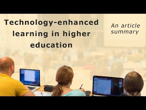 Technology-enhanced learning in higher education: Article summary