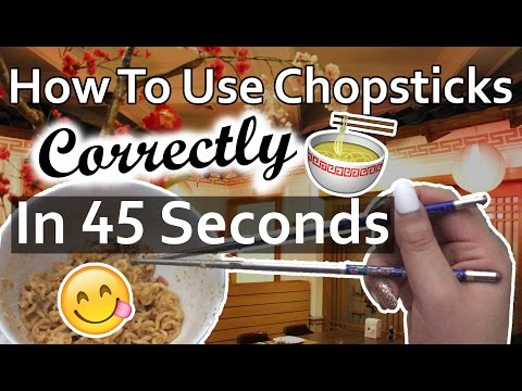 HOW TO USE CHOPSTICKS CORRECTLY IN 45 SECONDS (BEST VIDEO)