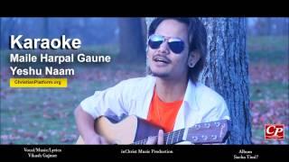 Maile Harpal Gaune Karaoke  w/Lyrics | Vikash Gajmer | Nepali Christian Karaoke