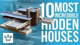 Top 10 Most Incredible Hidden Homes