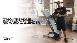 Reebok GT40s Treadmill with Richard Callender
