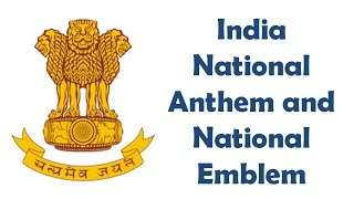 India National Anthem and National Emblem - Overview