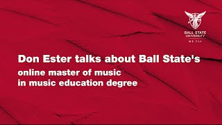 Don Ester talks about Ball State's online master of music in music education degree