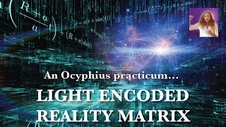 Ocyphius Private Session ┊ Light Encoded Reality Matrix