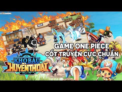 Review Game Kho Báu Huyền Thoại - Tựa Game One Piece Cốt Truyện Cực Chuẩn