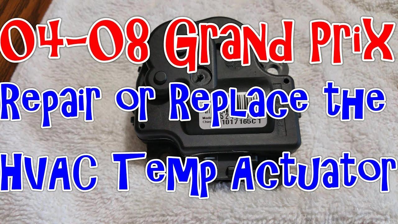 04-08 Pontiac Grand Prix - Repair or replace the HVAC Temperature Actuator & 04-08 Pontiac Grand Prix - Repair or replace the HVAC Temperature ...