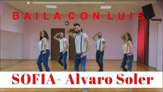 SOFIA Alvaro Soler | BAILA CON LUIS | CHOREOGRAPHY 2016 + Tutorial