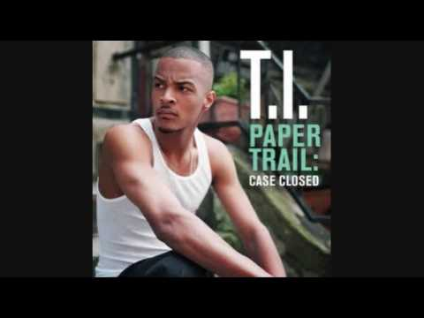 T.I. - Whatever You Like (Paper Trail: Case Closed - 03)