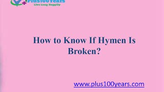Repeat youtube video How to Know If Hymen Is Broken - Plus100years
