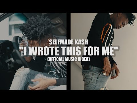 Selfmade Kash - I Wrote This 4 Me ( Official Music Video )