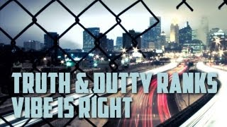 Truth & Dutty Ranks - Vibes is Right