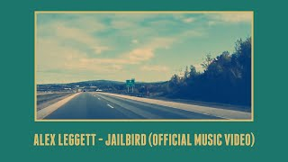 Alex Leggett - Jailbird (Official Video)
