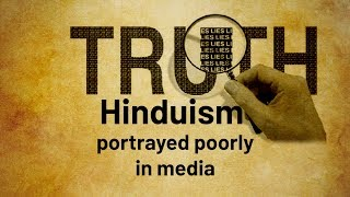 Hinduism portrayed poorly in media