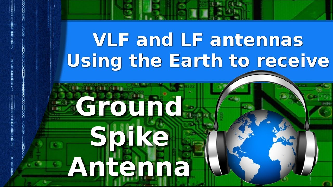 Ham Radio - Ground spike antenna  Using the earth to receive LF and VLF