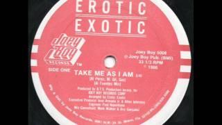 Erotic Exotic - Take Me As I Am 1986