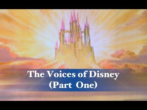 The Voices of Disney Part One