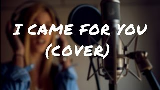 I Came For You - Planetshakers (Cover)